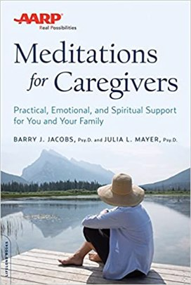 Mediations for Caregivers: Practical, Emotional, and Spiritual Support for You and Your Family