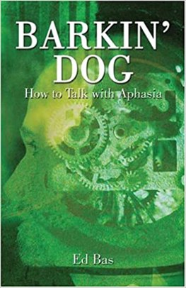 Barkin' Dog: How to Talk with Aphasia